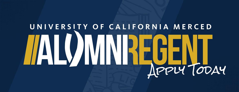 UC Merced Alumni Regent Apply Today